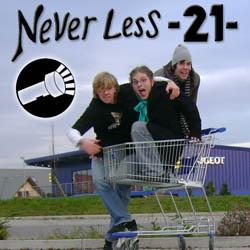 Never Less -21-
