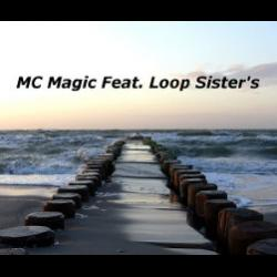 MC Magic feat. Loop Sisters