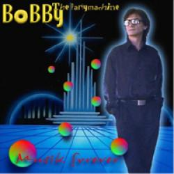 Bobby The Partymachine