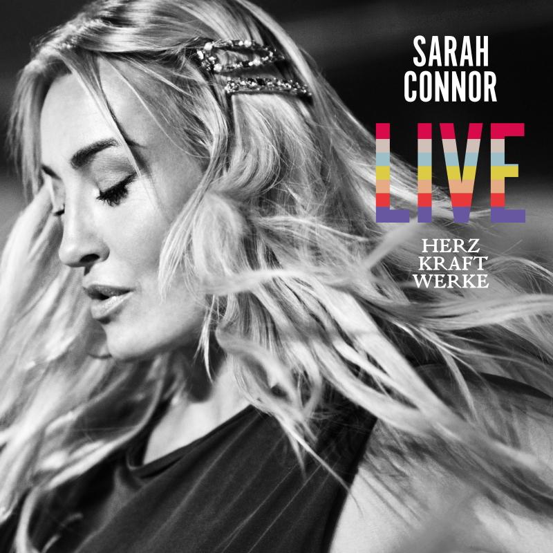 """Sarah Connor veröffentlicht am 06. Dezember """"HERZ KRAFT WERKE LIVE"""""""