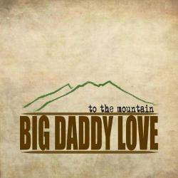 "Cover der CD ""To The Mountain""; der Band ""Big Daddy Love"""