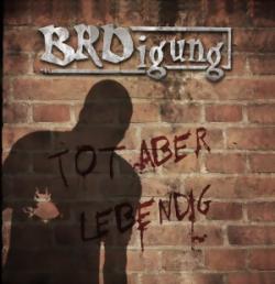 """Cover der CD """"Tot aber lebendig""""; der Band """"BRDigung"""""""