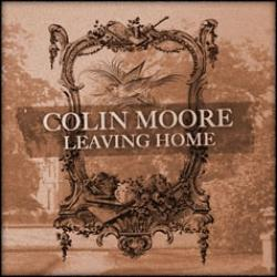 "Cover der CD ""Leaving Home""; der Band ""Colin Moore"""