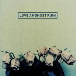 "Cover der CD ""Love Amongst Ruin (Album Sampler)""; der Band ""Love Amongst Ruin"""