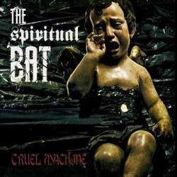 "Cover der CD ""Cruel Machine""; der Band ""The Spiritual Bat"""