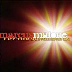 "Cover der CD ""Let The Sunshine In""; der Band ""Marcus Malone"""