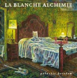 "Cover der CD ""Galactic Boredom""; der Band "" La Blanche Alchimie"""