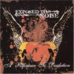 "Cover der CD ""A Reference to Desolation""; der Band ""Exposed to Noise"""