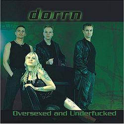 "Cover der CD ""Oversexed and Underfucked""; der Band ""dorrn"""