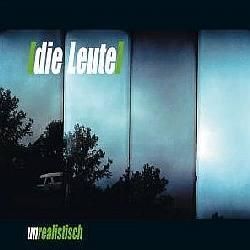 """Cover der CD """"unrealistisch""""; der Band """"Die Leute"""""""