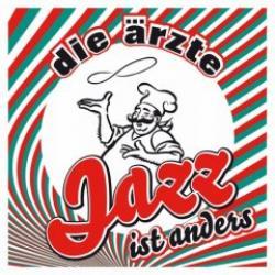 """Cover der CD """"Jazz ist anders""""; der Band """"Die Ärzte"""""""