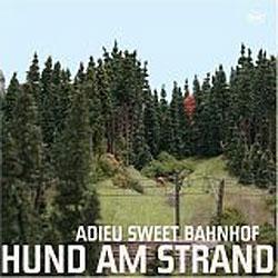 "Cover der CD ""Adieu Sweet Bahnhof""; der Band ""Hund am Strand"""