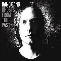 "Cover der CD ""ghost from the past""; der Band ""Bang Gang"""