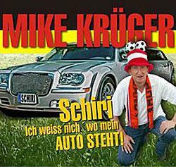 """Cover der CD """"Schiri,Ich Weiss Nicht Wo Mein Auto Steht""""; der Band """"Mike Krüger"""""""