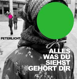 """Cover der CD """"alles was du siehst gehört dir""""; der Band """"PETERLICHT"""""""