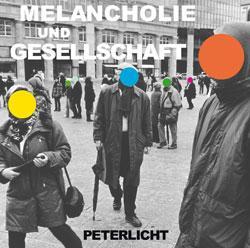"""Cover der CD """"Melancholie & Gesellschaft""""; der Band """"PETERLICHT"""""""