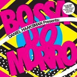 "Cover der CD ""Bossa Do Morro""; der Band ""Daniel Haaksman Presents"""