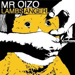 """Cover der CD """"LAMBS ANGER""""; der Band """"MR OIZO"""""""