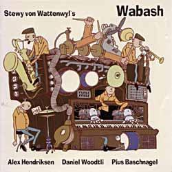 """Cover der CD """"Wabash""""; der Band """"Stewy von Wattenwyl"""""""