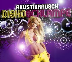 """Cover der CD """"Diskoschlampe""""; der Band """"Akustikrausch"""""""