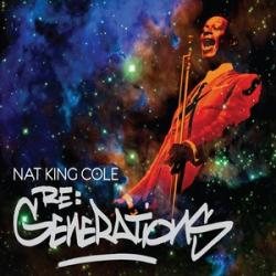 "Cover der CD ""Re Generations""; der Band ""Nat King Cole"""