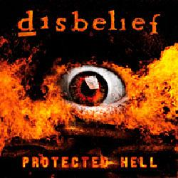 """Cover der CD """"Protected Hell""""; der Band """"Disbelief"""""""