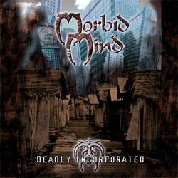 "Cover der CD ""Deadly Incorporated""; der Band ""MORBID MIND"""