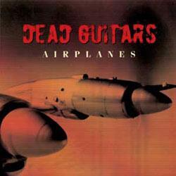 "Cover der CD ""Airplanes""; der Band ""Dead Guitars"""