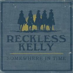 "Cover der CD ""Somewhere In Time""; der Band ""Reckless Kelly"""
