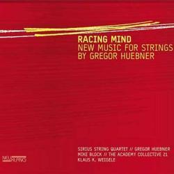 """Cover der CD """"RACING MIND – NEW MUSIC FOR STRINGS""""; der Band """"Sirius String Quartet, Gregor Huebner, Mike Block,"""""""