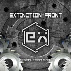 """Cover der CD """"Destruction Show""""; der Band """"Extinction Front"""""""