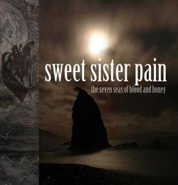 "Cover der CD ""The Seven Seas of Blood and Honey""; der Band ""Sweet Sister Pain"""