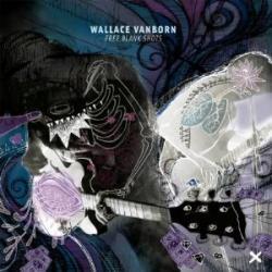 "Cover der CD ""Free Blank Shots""; der Band ""Wallace Vanborn"""