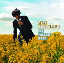 "Cover der CD ""Fly Yellow Moon""; der Band ""Fyfe Dangerfield"""