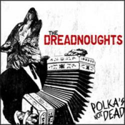 "Cover der CD ""Polka´s not dead""; der Band ""The Dreadnoughts"""