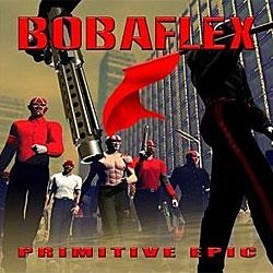 "Cover der CD ""Primitive Epic""; der Band ""Bobaflex"""
