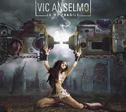 """Cover der CD """"In My Fragile""""; der Band """"Vic Anselmo"""""""