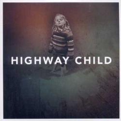 "Cover der CD ""Highway Child""; der Band ""Highway Child"""