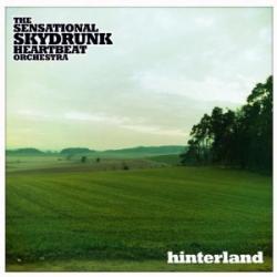 "Cover der CD ""Hinterland""; der Band ""The sensational skydrunk heartbeat orchestra"""