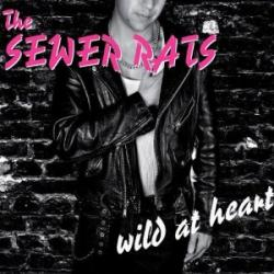 """Cover der CD """"wild at heart""""; der Band """"The Sewer Rats"""""""