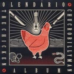 "Cover der CD ""The Chicken Album""; der Band ""O Lendário Chucrobillyman"""