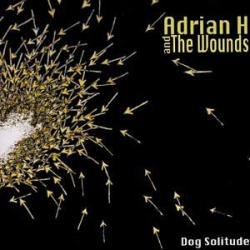"Cover der CD ""Dog Solitude""; der Band ""Adrian H. And The Wounds"""