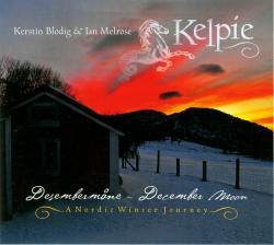 "Cover der CD ""Desembermåne – December Moon – A Nordic Winter Jou""; der Band ""Kerstin Blodig & Ian Melrore – Kelpie"""