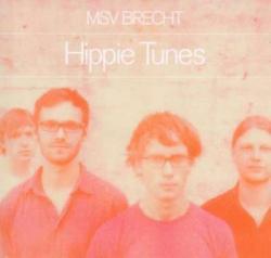 """Cover der CD """"Hippie Tunes""""; der Band """"MSV Brecht"""""""
