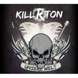 """Cover der CD """"Unsere Welt""""; der Band """"Killrton"""""""