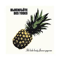 """Cover der CD """"Ich habe heute Ananas gegessen""""; der Band """" Blockflöte des Todes"""""""
