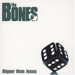 "Cover der CD ""Bigger than Jesus""; der Band ""The Bones"""