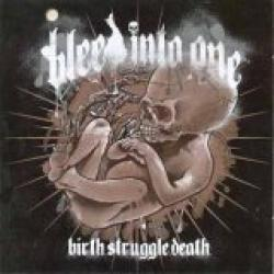 "Cover der CD ""Birth, Struggle, Death""; der Band ""Bleed Into One"""