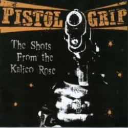 "Cover der CD ""The Shots From the Kalico Rose""; der Band ""Pistol Grip"""