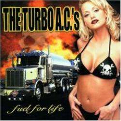"""Cover der CD """"Fuel for Life""""; der Band """"the Turbo a.C."""